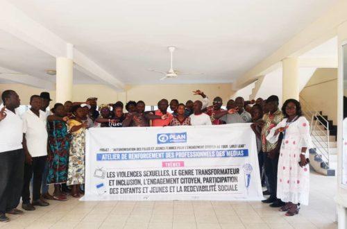 Article : Plan international Togo met à contribution les professionnels des médias sur le projet Girls Lead